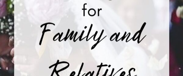 67 Wedding Messages for Family & Relatives
