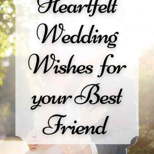 Heartfelt Wedding Wishes for your Best Friend